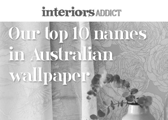 Patricia Braune – top 10 names in Australian wallpaper by Interiors Addict